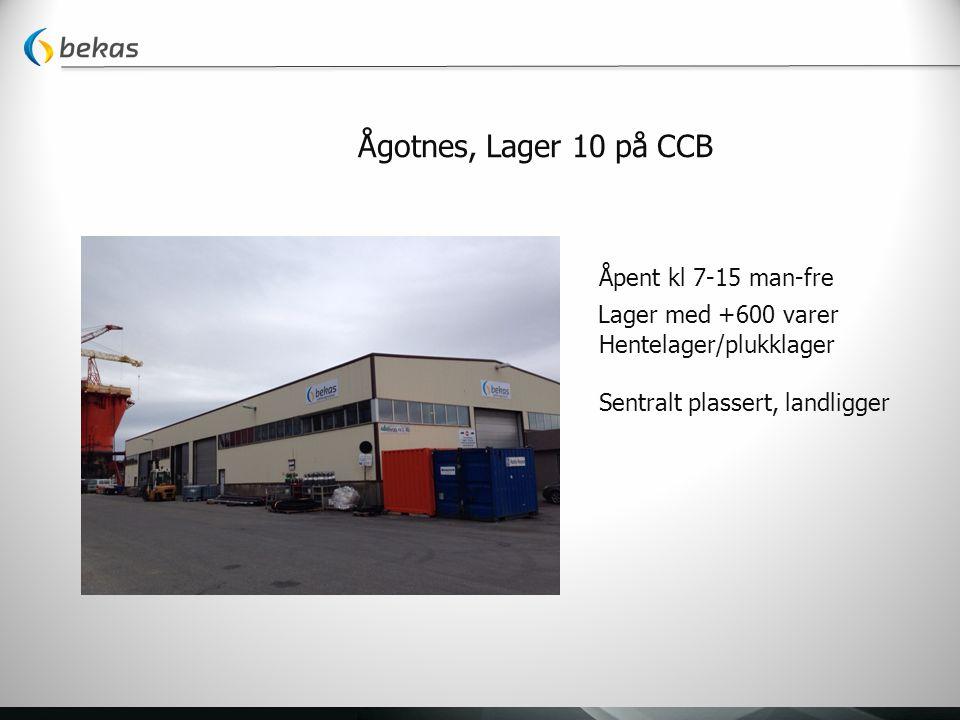 Ågotnes, Lager 10 på CCB Åpent kl 7-15 man-fre Lager med +600 varer Hentelager/plukklager Sentralt plassert, landligger