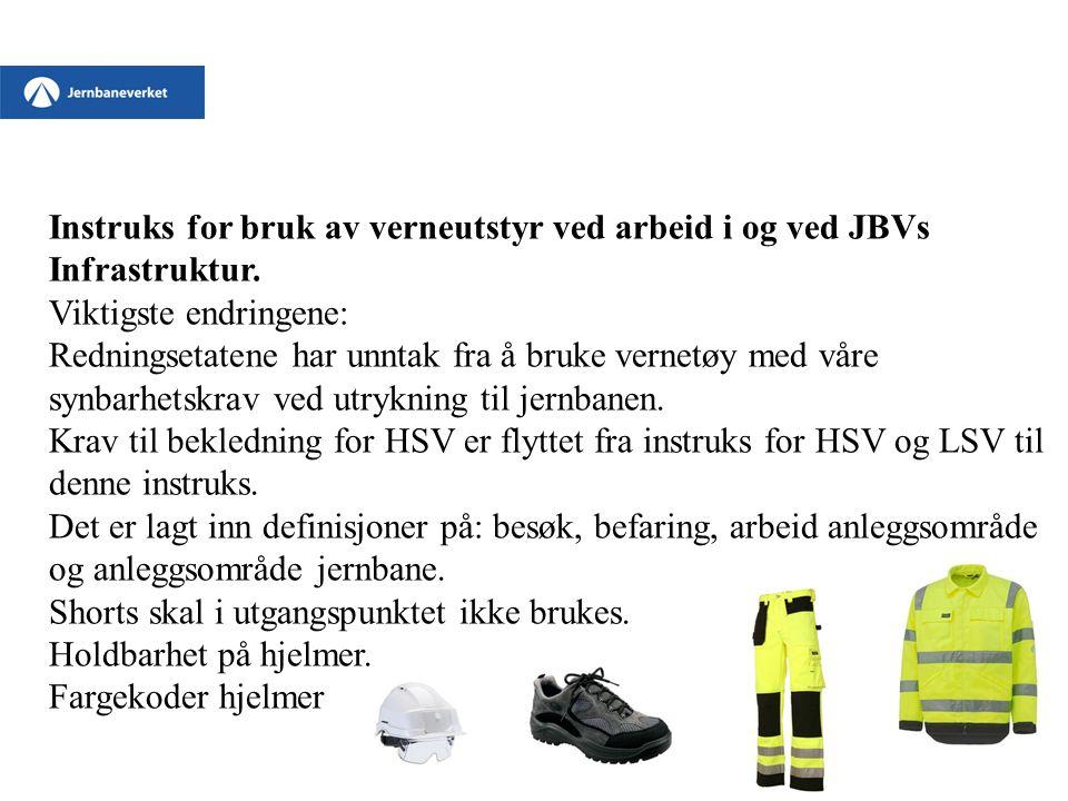 Instruks for bruk av verneutstyr ved arbeid i og ved JBVs Infrastruktur. Viktigste endringene: Redningsetatene har unntak fra å bruke vernetøy med vår