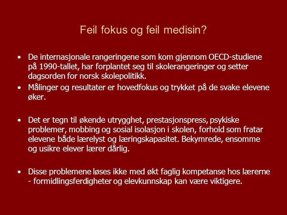Feil fokus og feil medisin? De internasjonale rangeringene som kom gjennom OECD-studiene på 1990-tallet, har forplantet seg til skolerangeringer og se