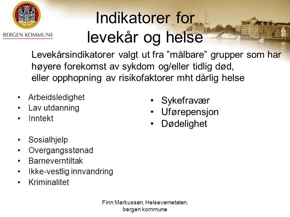 Finn Markussen, Helsevernetaten, bergen kommune Rangering For alle indikatorene er laget en rangering 1-10 Så er det laget en samlet rangering for indikatorene samlet (gjennomsnitt)