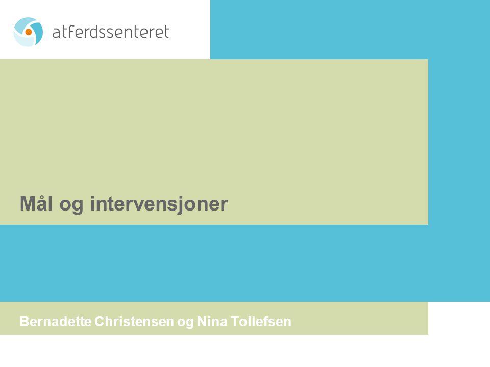 Mål og intervensjoner Bernadette Christensen og Nina Tollefsen