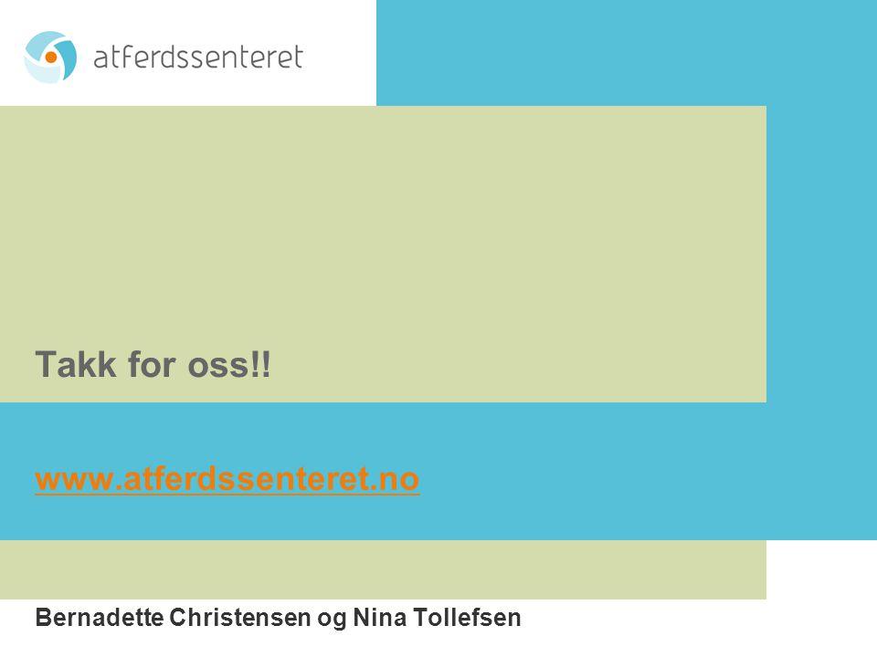 www.atferdssenteret.no Bernadette Christensen og Nina Tollefsen Takk for oss!!