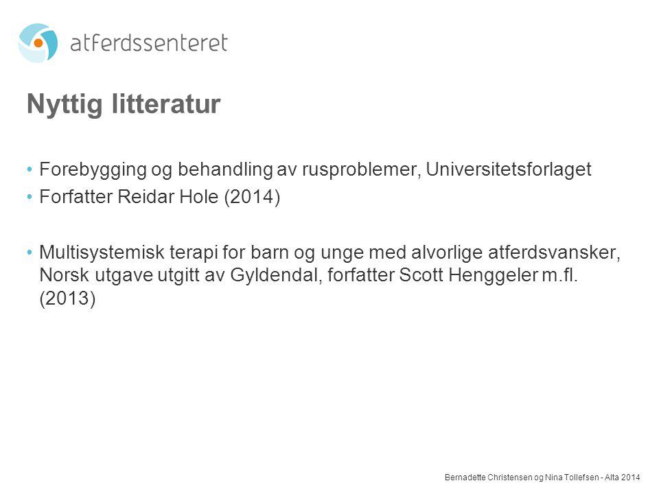 Nyttig litteratur Forebygging og behandling av rusproblemer, Universitetsforlaget Forfatter Reidar Hole (2014) Multisystemisk terapi for barn og unge
