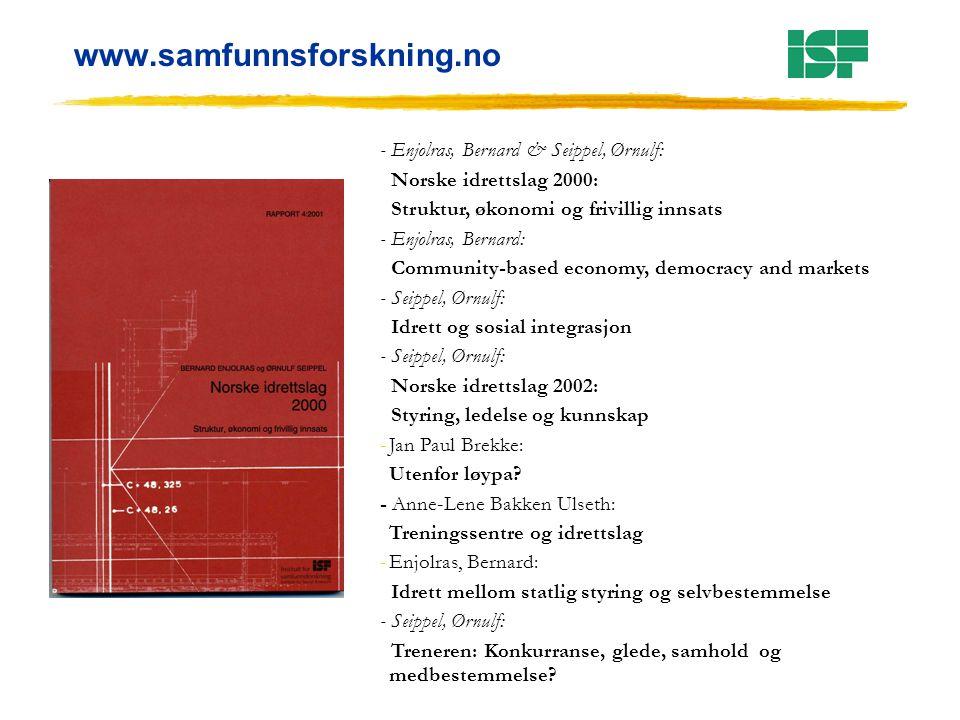 FRIVILLIG INNSATS I NORSK IDRETT 1999 - 2004 Ørnulf Seippel Institutt for samfunnsforskning ornulf.seippel@samfunnsforskning.no www.samfunnsforskning.no NFR brukerkonferanse .