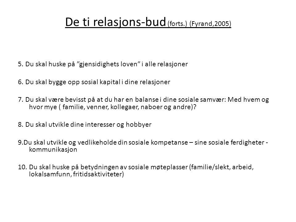 De ti relasjons-bud (forts.) (Fyrand,2005) 5.