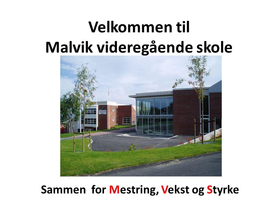 Velkommen til Malvik videregående skole Sammen for Mestring, Vekst og Styrke