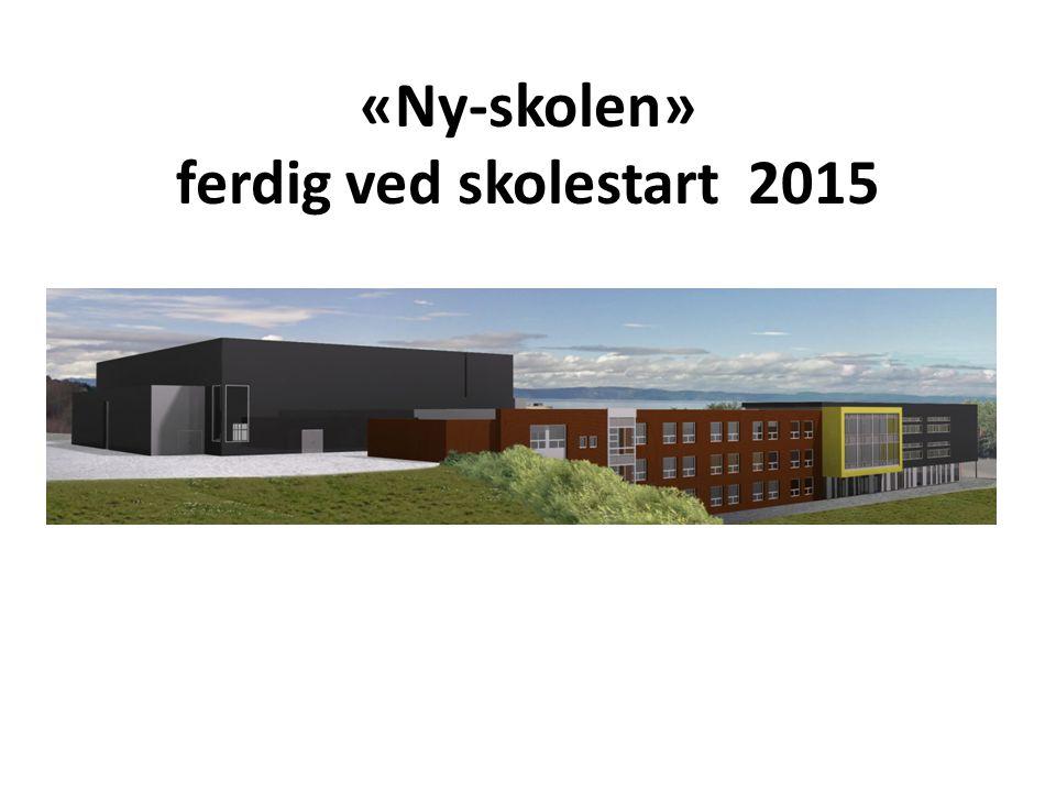 «Ny-skolen» ferdig ved skolestart 2015