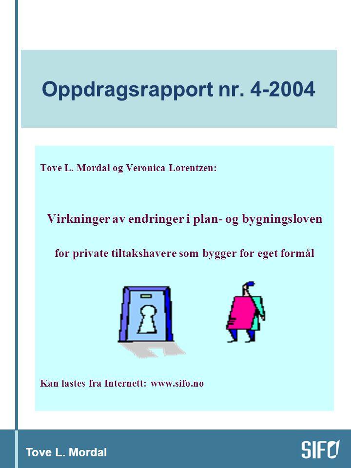 Tove L. Mordal Oppdragsrapport nr. 4-2004 Tove L.