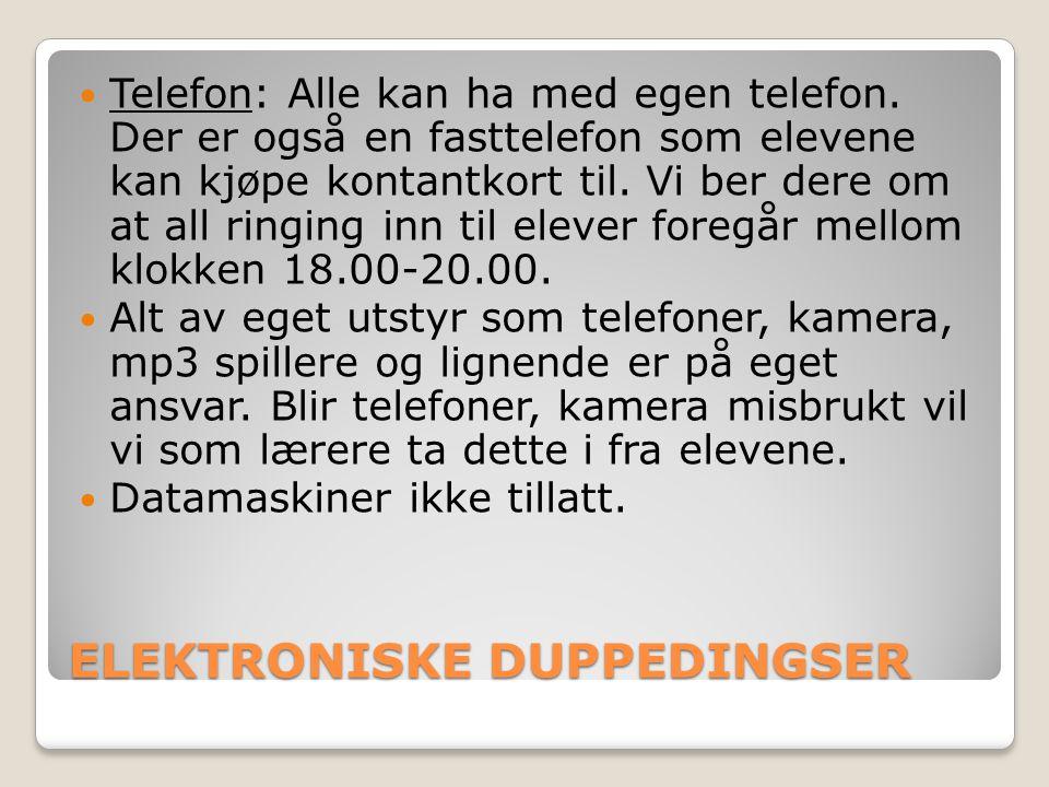 ELEKTRONISKE DUPPEDINGSER Telefon: Alle kan ha med egen telefon.