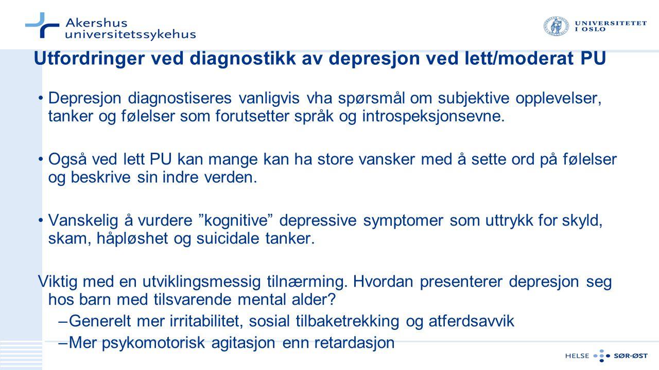 Utfordringer ved diagnostikk av depresjon ved lett/moderat PU Depresjon diagnostiseres vanligvis vha spørsmål om subjektive opplevelser, tanker og føl