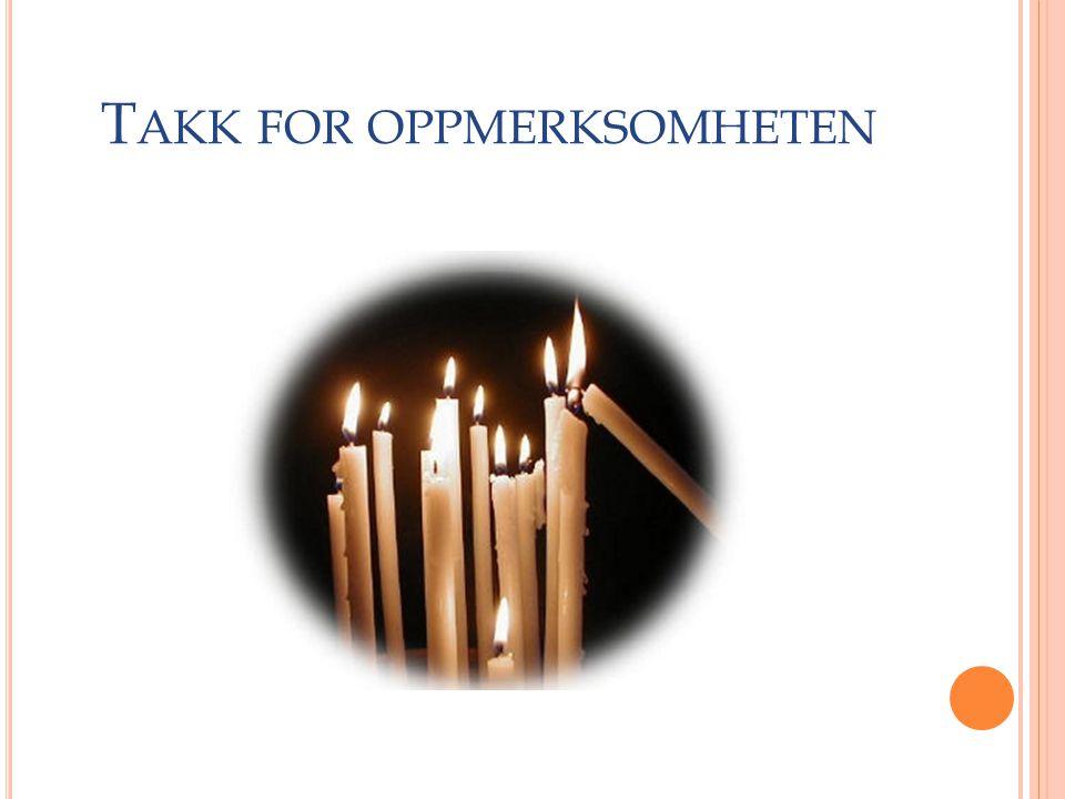 T AKK FOR OPPMERKSOMHETEN Liv Ødbehr 11.06.2014