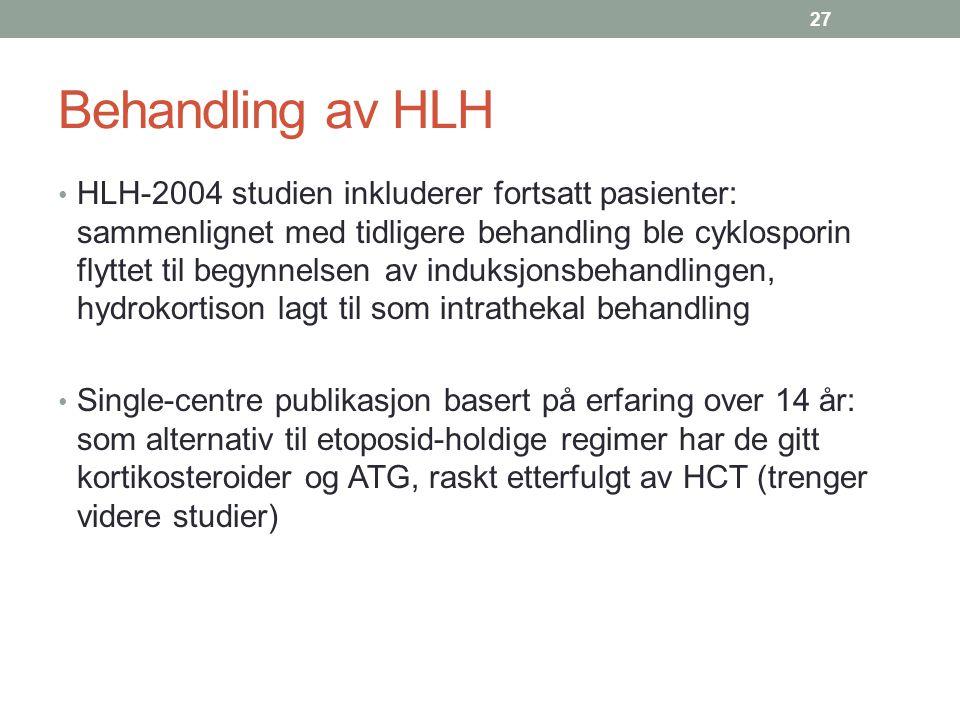 Behandling av HLH HLH-2004 studien inkluderer fortsatt pasienter: sammenlignet med tidligere behandling ble cyklosporin flyttet til begynnelsen av ind