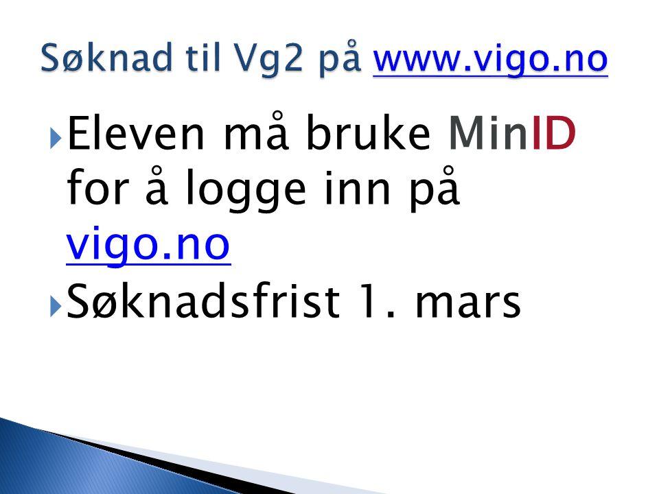 Eleven må bruke MinID for å logge inn på vigo.no vigo.no  Søknadsfrist 1. mars