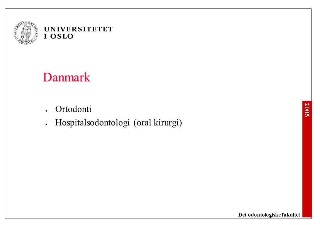 2005 Det odontologiske fakultet Danmark Ortodonti Hospitalsodontologi (oral kirurgi)