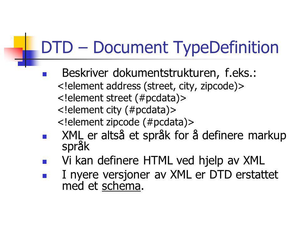 XML i dag Elementer fra dokumentsystemer, databaser og programmeringsspråk Standardisering av vokabular gjennom namespaces, f.eks.: <item xmlns:invoice=http://www.acmeinc.com/inv xmlns:delivery=http://www.acmeinc.com/deliv> P.O.Box 5440 45 Main St