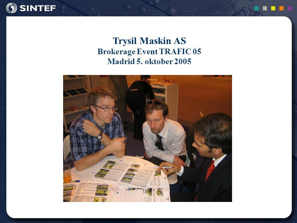 12 Trysil Maskin AS Brokerage Event TRAFIC 05 Madrid 5. oktober 2005