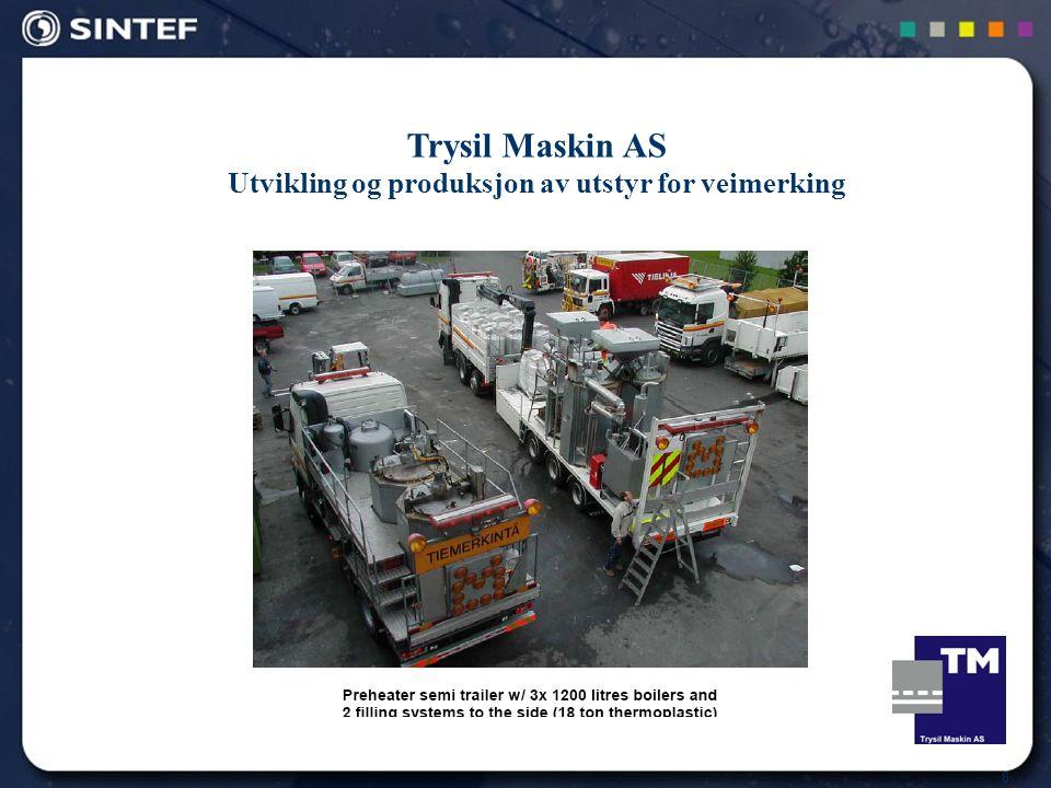 8 Trysil Maskin AS Utvikling og produksjon av utstyr for veimerking