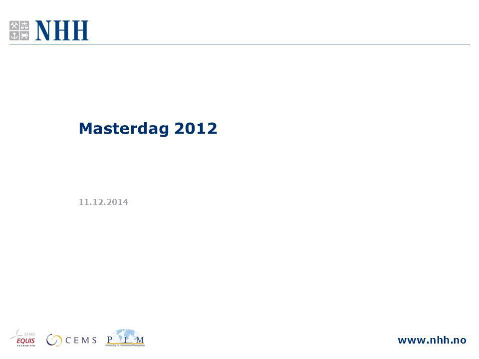www.nhh.no 11.12.2014 Masterdag 2012