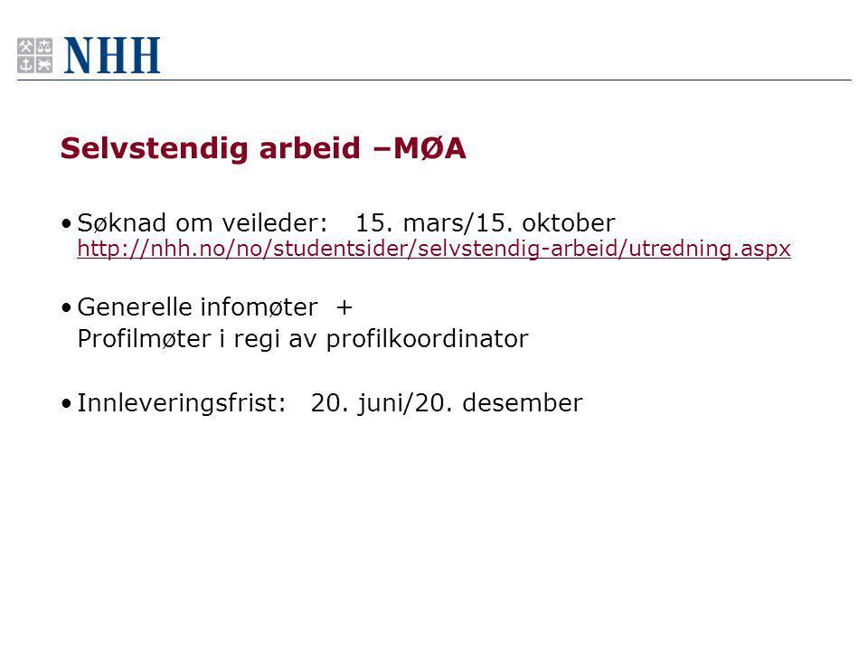 Selvstendig arbeid –MØA Søknad om veileder: 15. mars/15. oktober http://nhh.no/no/studentsider/selvstendig-arbeid/utredning.aspx http://nhh.no/no/stud