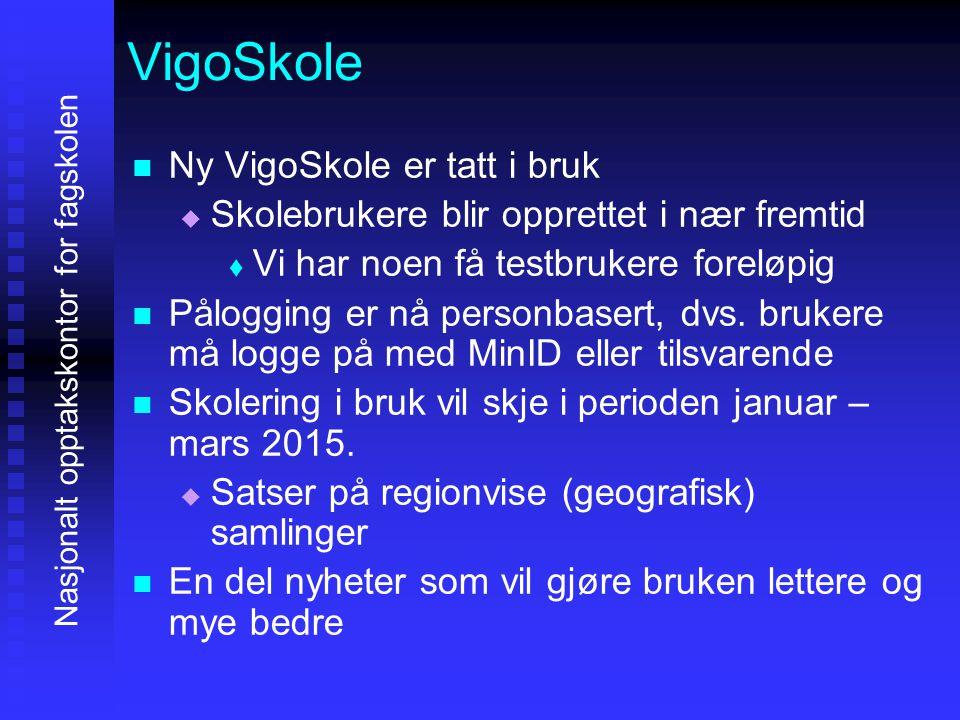 VigoSkole Ny VigoSkole er tatt i bruk   Skolebrukere blir opprettet i nær fremtid   Vi har noen få testbrukere foreløpig Pålogging er nå personbas