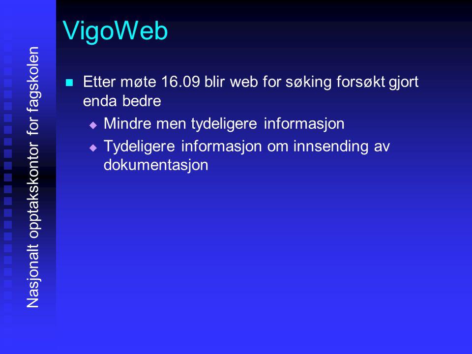 VigoWeb Etter møte 16.09 blir web for søking forsøkt gjort enda bedre   Mindre men tydeligere informasjon   Tydeligere informasjon om innsending a