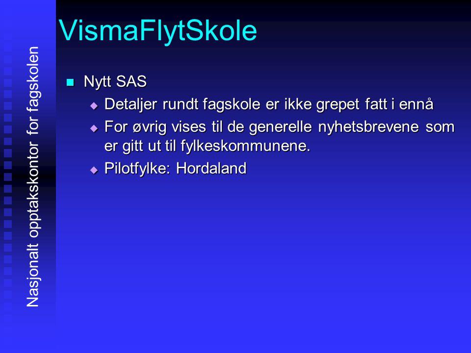VismaFlytSkole Nytt SAS Nytt SAS  Detaljer rundt fagskole er ikke grepet fatt i ennå  For øvrig vises til de generelle nyhetsbrevene som er gitt ut