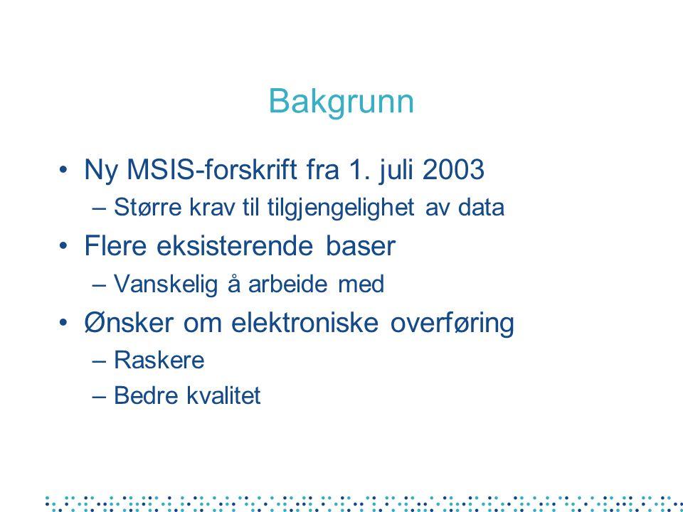 Bakgrunn Ny MSIS-forskrift fra 1.
