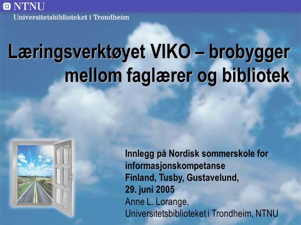1 Universitetsbiblioteket i Trondheim Innlegg på Nordisk sommerskole for informasjonskompetanse Finland, Tusby, Gustavelund, 29.