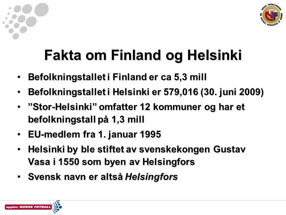 Fakta om Finland og Helsinki Befolkningstallet i Finland er ca 5,3 millBefolkningstallet i Finland er ca 5,3 mill Befolkningstallet i Helsinki er 579,