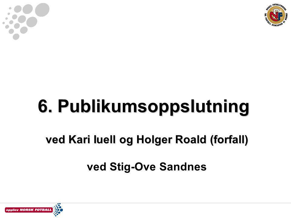 6. Publikumsoppslutning ved Kari Iuell og Holger Roald (forfall) ved Stig-Ove Sandnes