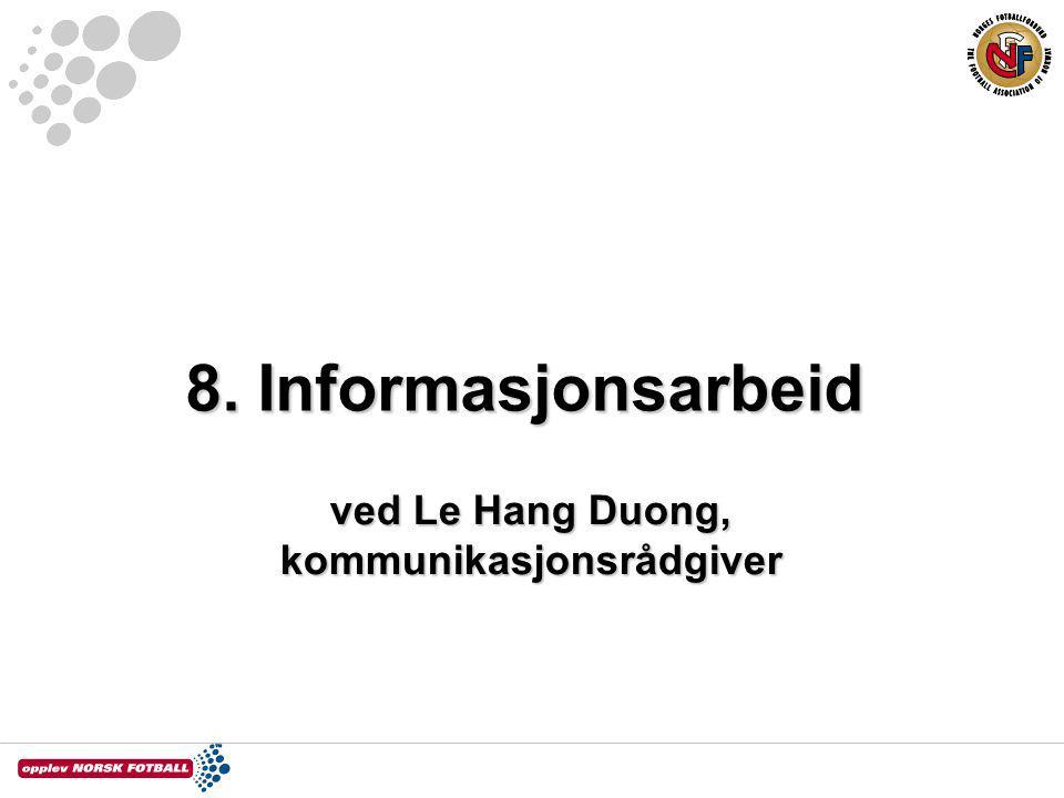 8. Informasjonsarbeid ved Le Hang Duong, kommunikasjonsrådgiver