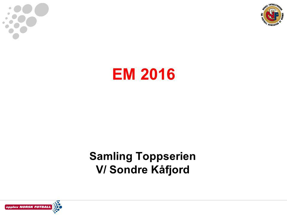 EM 2016 Samling Toppserien V/ Sondre Kåfjord