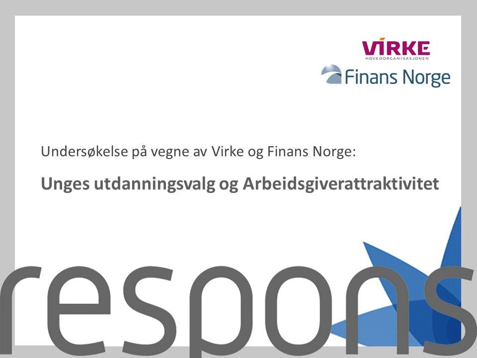 Undersøkelse på vegne av Virke og Finans Norge: Unges utdanningsvalg og Arbeidsgiverattraktivitet