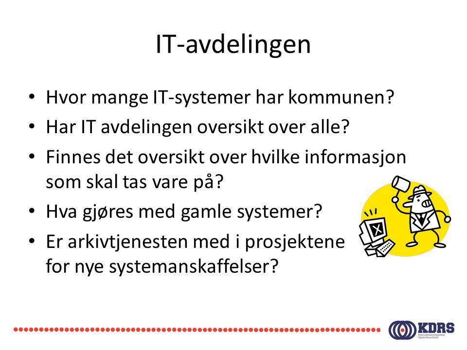 IT-avdelingen Hvor mange IT-systemer har kommunen? Har IT avdelingen oversikt over alle? Finnes det oversikt over hvilke informasjon som skal tas vare