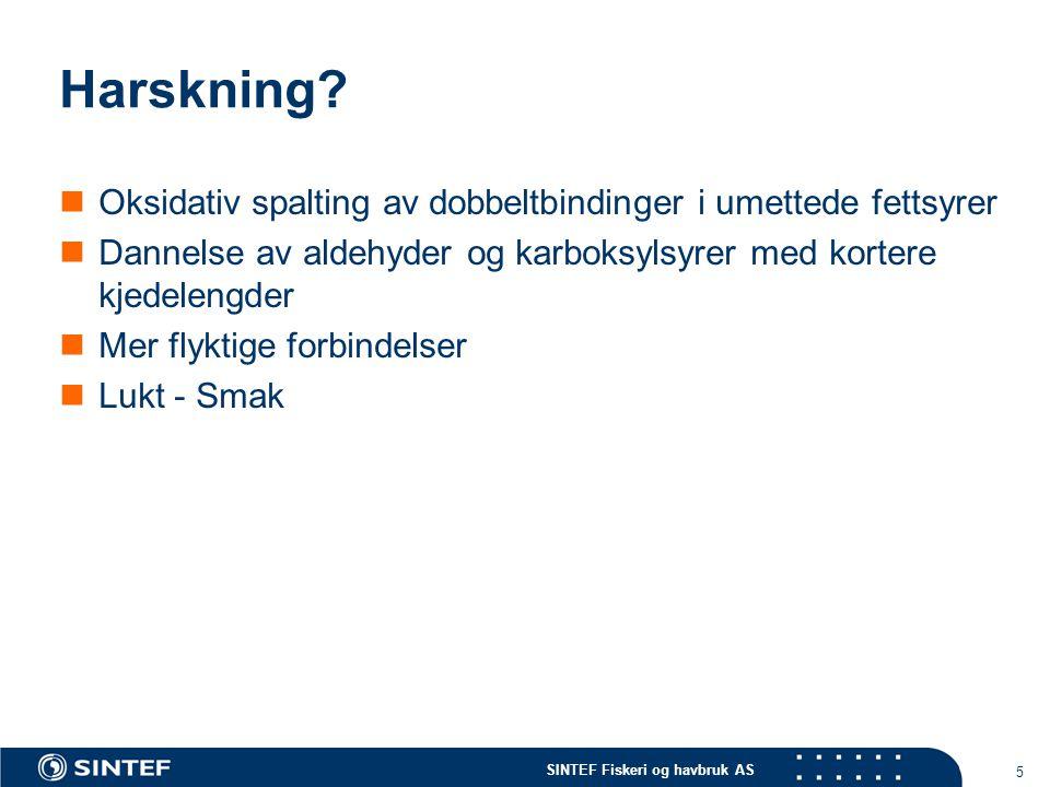 SINTEF Fiskeri og havbruk AS 5 Harskning.