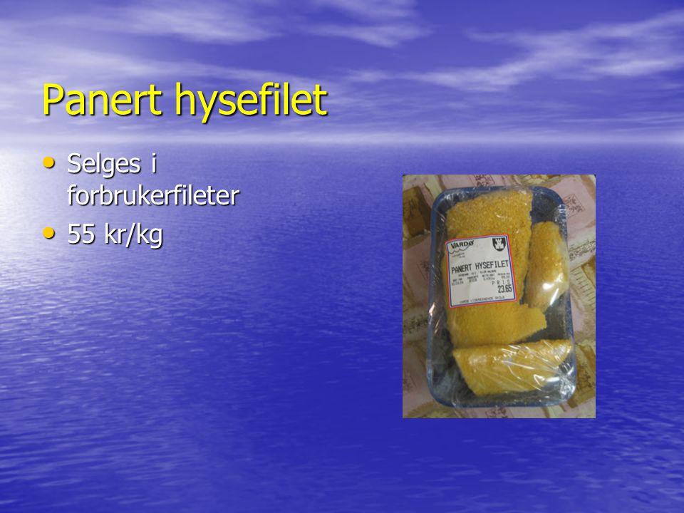 Panert hysefilet Selges i forbrukerfileter Selges i forbrukerfileter 55 kr/kg 55 kr/kg