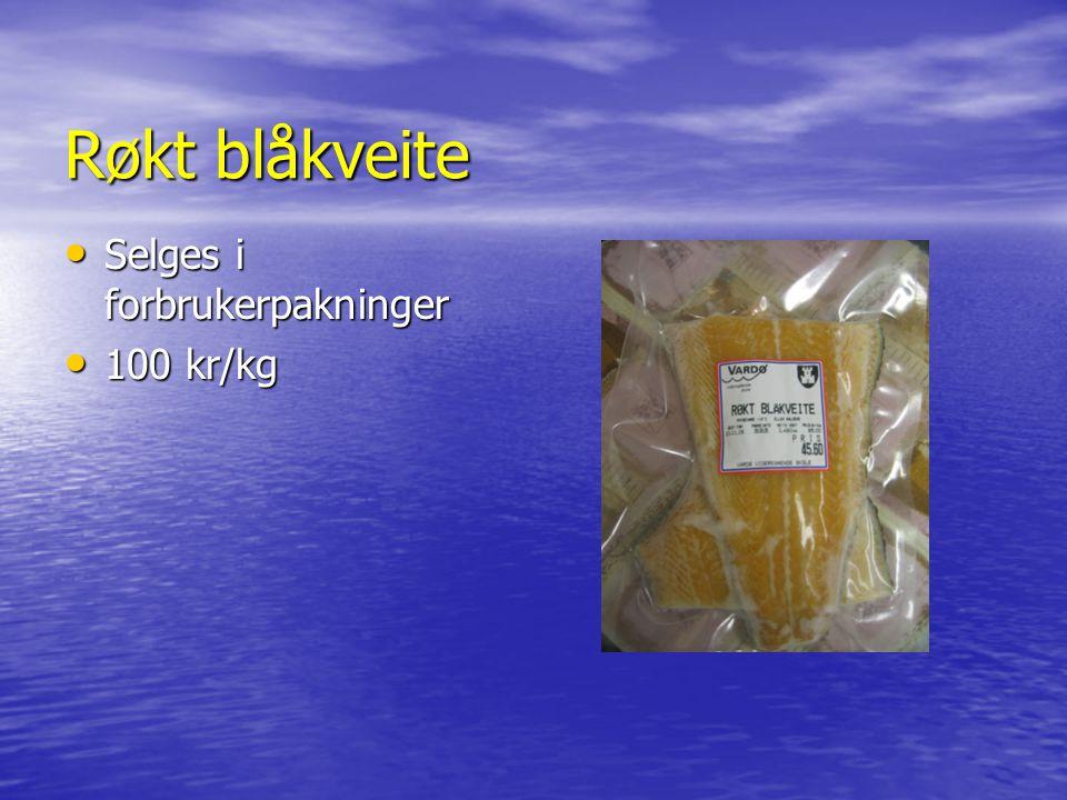 Røkt blåkveite Selges i forbrukerpakninger Selges i forbrukerpakninger 100 kr/kg 100 kr/kg