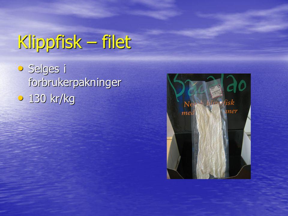 Klippfisk – filet Selges i forbrukerpakninger Selges i forbrukerpakninger 130 kr/kg 130 kr/kg
