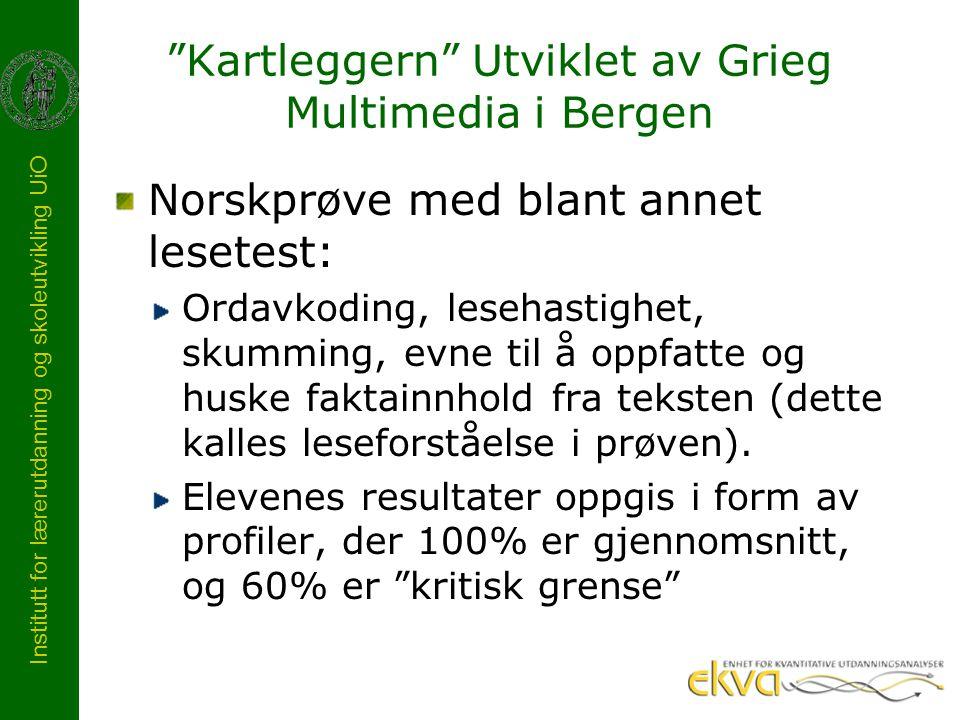 """Institutt for lærerutdanning og skoleutvikling UiO """"Kartleggern"""" Utviklet av Grieg Multimedia i Bergen Norskprøve med blant annet lesetest: Ordavkodin"""