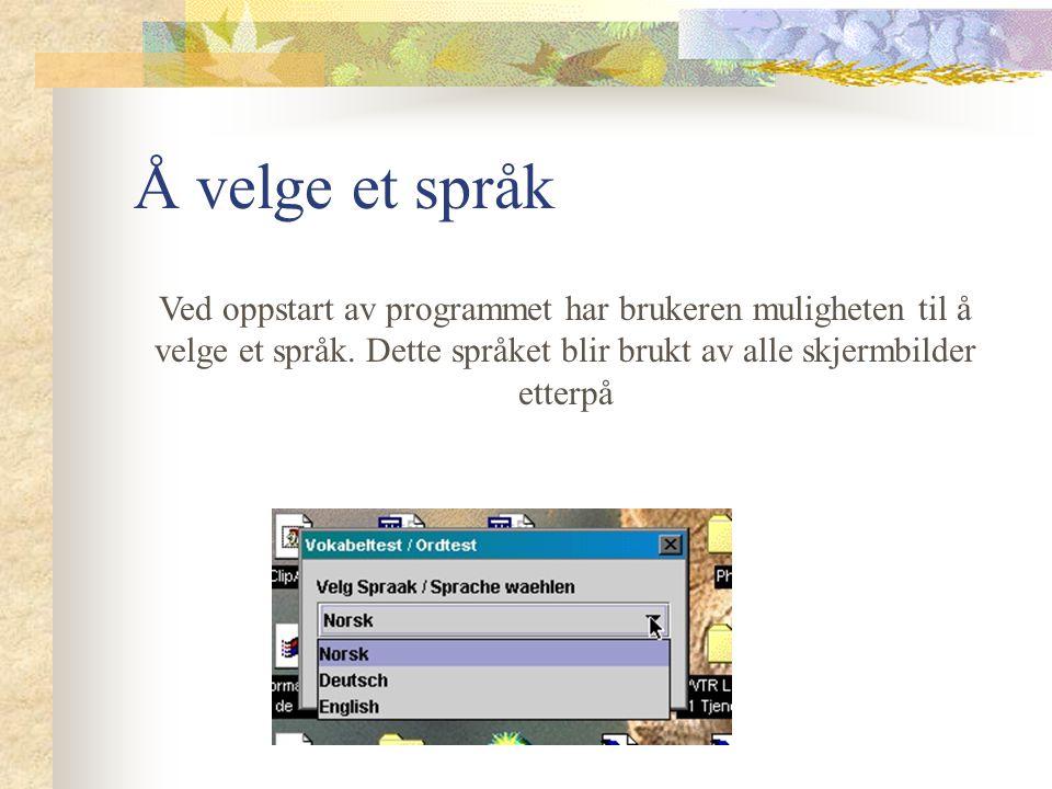 Oppstart av programmet På PC: tast inn c:>java Vokabeltest På Mac: dobbelklikk Vokabeltest.app