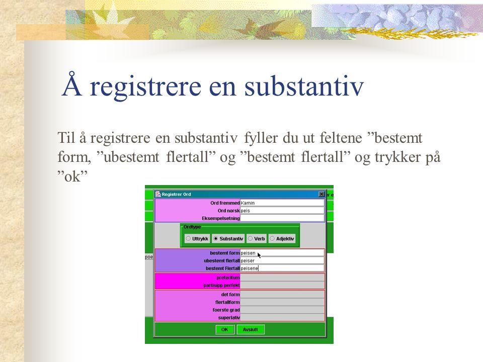 Å registrere et uttrykk For å registrere et utrykk velger du knappen uttrykk og klikker på OK