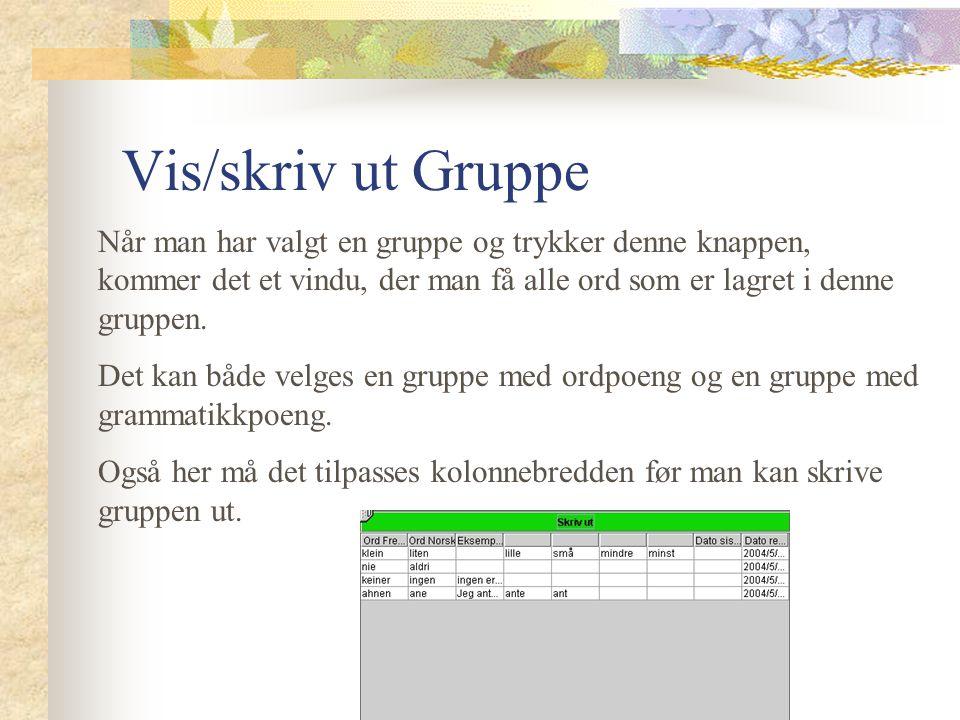 Å vise alle ord Når man ikke har valgt et ord, så kommer hele ordlisten opp på skjermen.