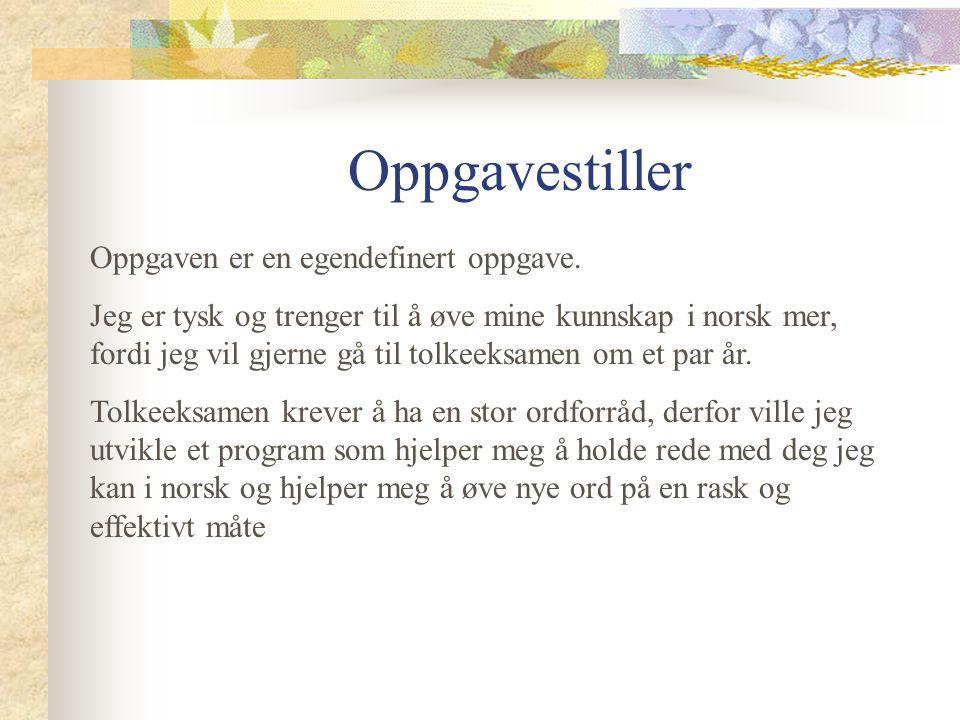 Projektdeltaker: Ingrid Bork Videreutdanning i databehandling 2003-2004