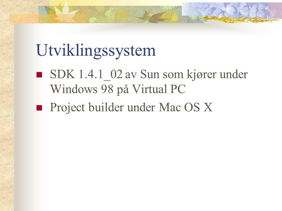 Utviklingssystem SDK 1.4.1_02 av Sun som kjører under Windows 98 på Virtual PC Project builder under Mac OS X