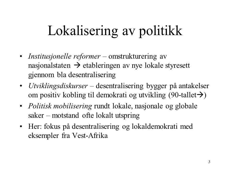 3 Lokalisering av politikk Institusjonelle reformer – omstrukturering av nasjonalstaten  etableringen av nye lokale styresett gjennom bla desentralis