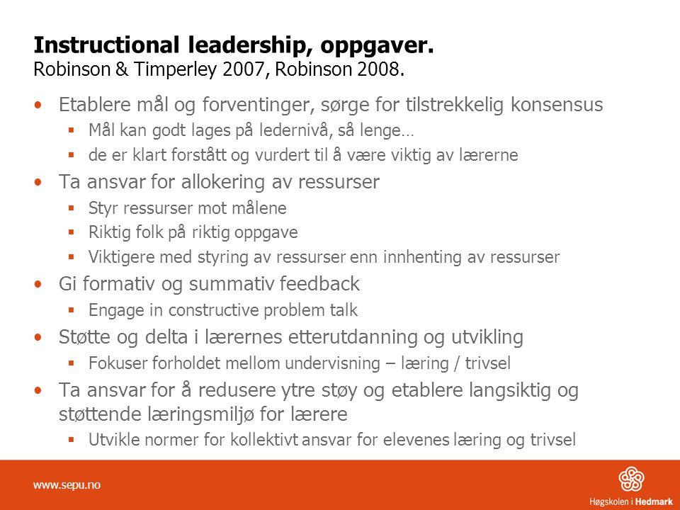 Instructional leadership, oppgaver. Robinson & Timperley 2007, Robinson 2008. Etablere mål og forventinger, sørge for tilstrekkelig konsensus  Mål ka