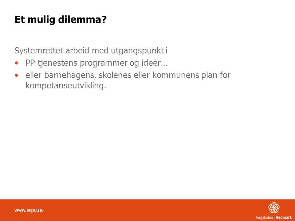 Et mulig dilemma? Systemrettet arbeid med utgangspunkt i PP-tjenestens programmer og ideer… eller barnehagens, skolenes eller kommunens plan for kompe