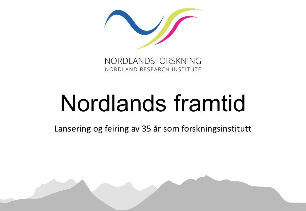 Lansering og feiring av 35 år som forskningsinstitutt Nordlands framtid