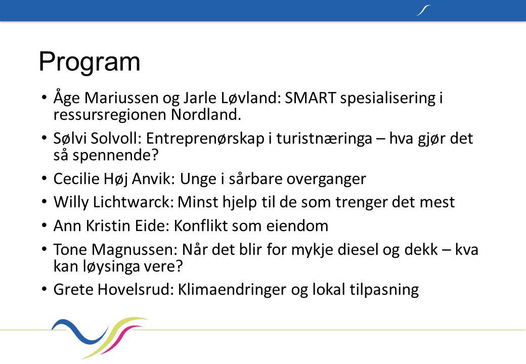Program Åge Mariussen og Jarle Løvland: SMART spesialisering i ressursregionen Nordland.