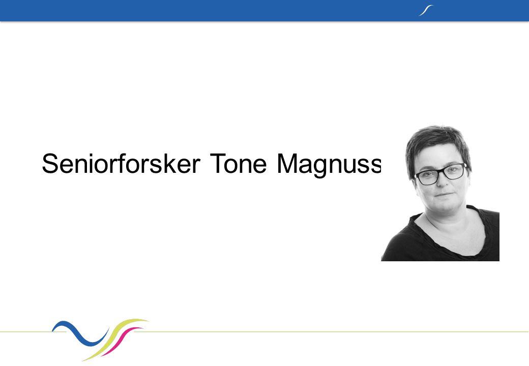 Seniorforsker Tone Magnussen